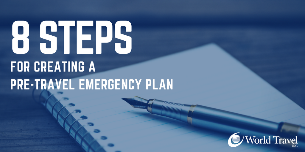 8 Steps for Creating a Pre-Travel Emergency Plan