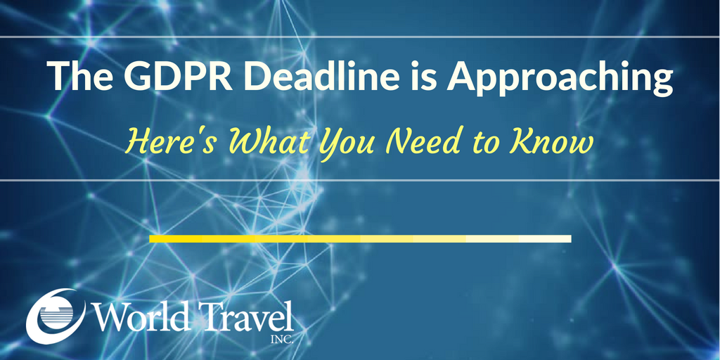 The GDPR Deadline is Approaching - Here's What You Need to Know