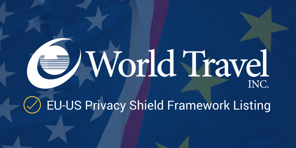 Safety First: World Travel, Inc. and the Privacy Shield Framework