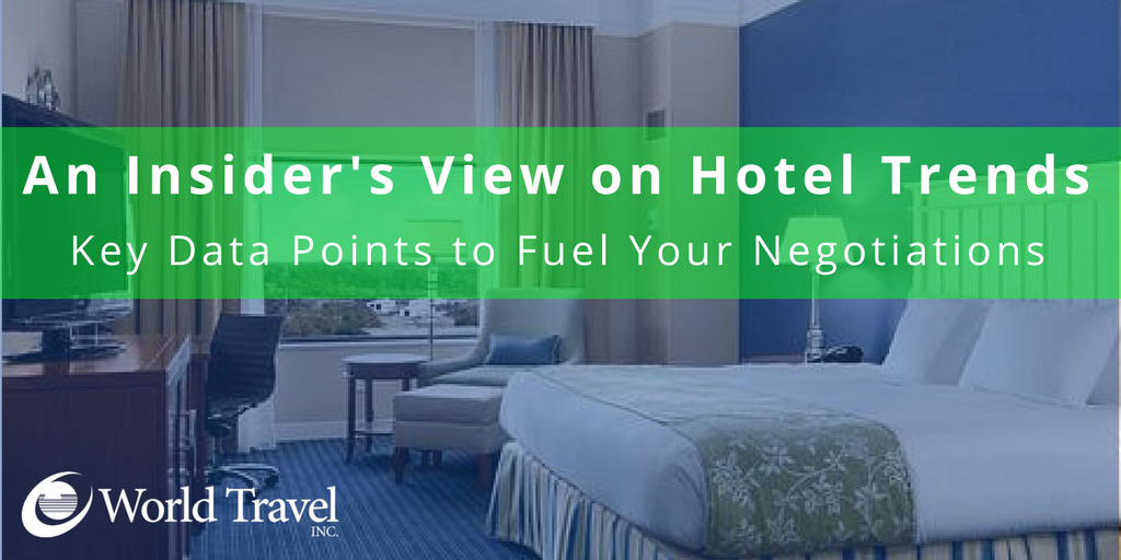 An Insider's View on Hotel Trends: Key Data Points to Fuel Your Negotiations